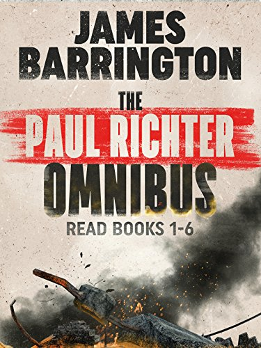 The Paul Richter Omnibus: Read Books 1-6 of the Explosive Thrillers (An Agent Paul Richter Thriller) (English Edition)