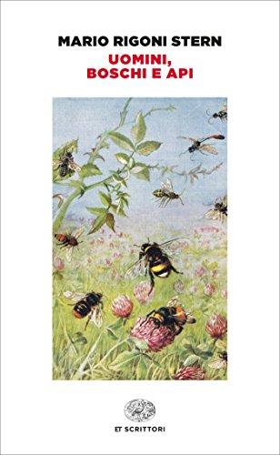 Uomini, boschi e api (Einaudi tascabili. Scrittori Vol. 517)