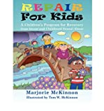 [(Repair for Kids: A Children's Program for Recovery from Incest and Childhood Sexual Abuse)] [Author: Marjorie McKinnon] published on (June, 2008)