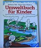 Umweltbuch für Kinder. Umweltverschmutzung und was man dagegen tun kann bei Amazon kaufen