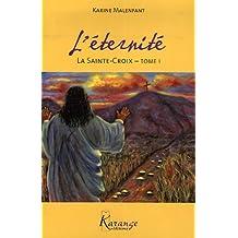 L'éternité, Tome 1 : La Sainte-Croix