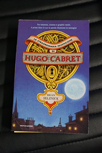 Hugo Cabret - Brian Selznick - 1^ Ed 2007 - Romanzo + Graphic novel