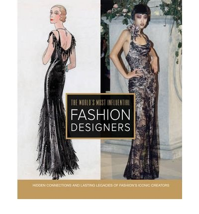 [(The World's Most Influential Fashion Designers)] [ By (author) Noel Palomo-Lovinski ] [September, 2010]