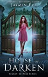House of Darken (Secret Keepers Series Book 1) by Jaymin Eve