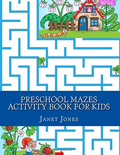 Preschool Mazes Activity Book For Kids (Maze For Kids Activity Books)