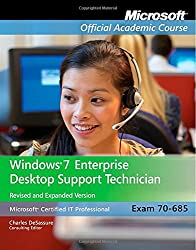 Exam 70-685: Windows 7 Enterprise Desktop Support Technician, Revised and Expanded Version (Microsoft Official Academic Course Series)