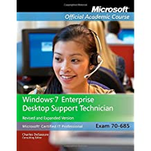 Windows 7 Enterprise Desktop Support Technician Exam 70-685 (Microsoft Official Academic Course)