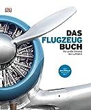 Das Flugzeugbuch: Die große Chronik der Luftfahrt