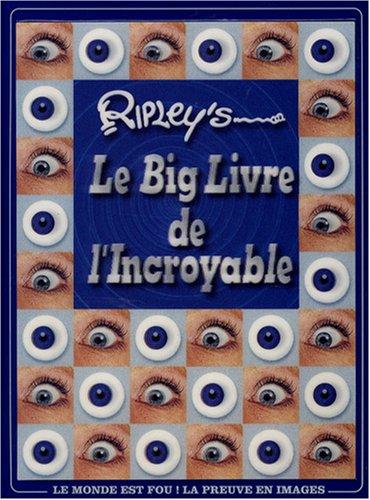 Le Big Livre de l'Incroyable par Ripley's