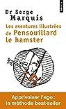 Les aventures illustrées de Pensouillard le hamster par Marquis