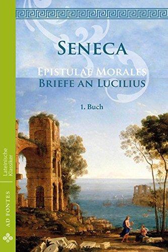 Briefe an Lucilius / Epistulae Morales: 1. Buch (Lateinische Klassiker - Einsprachig)