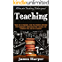 Teaching: Ultimate Teaching Techniques! - Teach Like A Champion, Grab Your Students' Attention And Engagement, Supercharge Their Learning, and Transform ... Creativity, Productivity, Self Confidence)