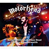 Motörhead: Better Motörhead Than Dead-Live at Hammersmith (Audio CD)