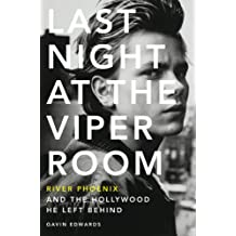 Last Night at the Viper Room: River Phoenix and the Hollywood He Left Behind (English Edition)