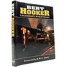 Bert Hooker: Legendary Railwayman