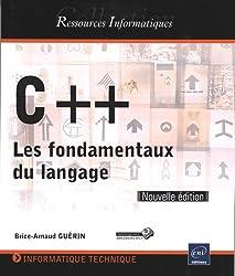 C++ - Les fondamentaux du langage (Nouvelle édition)