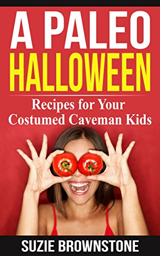 A Paleo Halloween: Recipes for Your Costumed Caveman Kids. (English Edition)