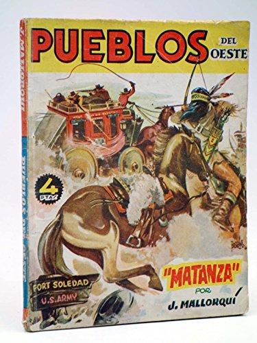 PUEBLOS DEL OESTE 8. FORT SOLEDAD: MATANZA
