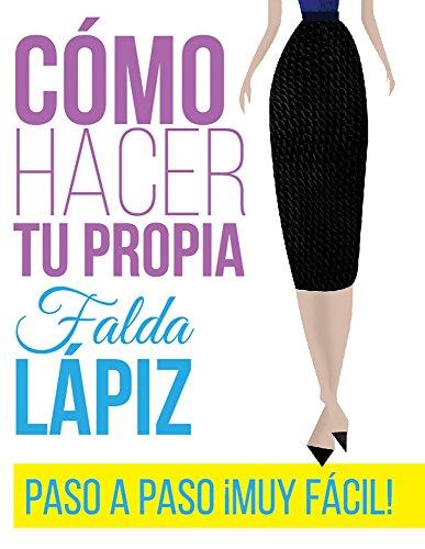 Descargar Libro Libro Como hacer tu falda lápiz: Falda en sencillos pasos de A. Luév