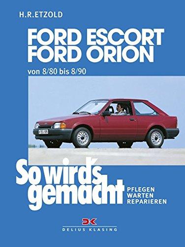 So wird\'s gemacht, Bd.37, Ford Escort, Ford Orion von 8/80-8/90