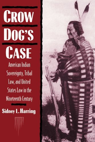 Crow Dog's Case: American Indian Sovereignty, Tribal Law, and United States Law in the Nineteenth Century (Studies in North American Indian History) by Sidney L. Harring (1994-02-25)