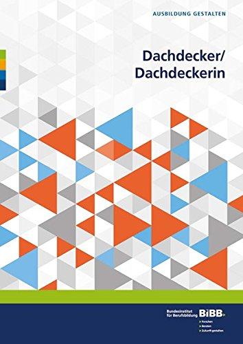 Dachdecker/Dachdeckerin: Umsetzungshilfen und Praxistipps (Ausbildung gestalten)