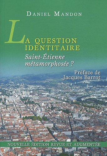 La question identitaire : Saint-Etienne métamorphosée ?