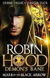 Mark of the Black Arrow (Robin Hood: Demon Bane #1)