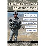 A Year in Command in Afghanistan: Journal of a United States Army Battalion Commander, 2009-2010
