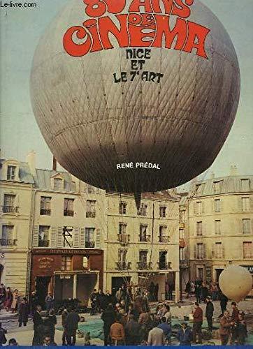 80 Ans De Cinéma - Nice Et Le 7e Art