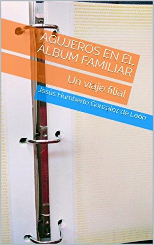 agujeros-en-el-album-familiar-un-viaje-filial-spanish-edition