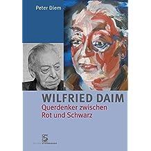Wilfried Daim: Querdenker zwischen Rot und Schwarz by Peter Diem (2011-04-12)
