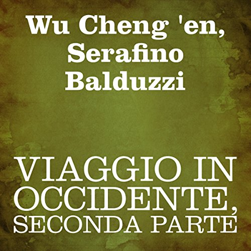Viaggio in Occidente, Seconda parte  Audiolibri