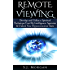 Remote Viewing: Develop and Utilize a Spiritual Technique Used By Intelligence Agencies & Unlock Your Hyperconscious State (Remote Viewing, Astral Projection, ESP, Dreams)
