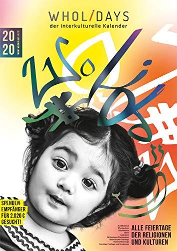 wholidays - der interkulturelle Kalender 2020 - DIN A2 Wandkalender, Monatskalender (Alle Feiertage der Religionen und Kulturen: christlich, orthodox, Buddhismus, Hinduismus, Islam, Judentum)