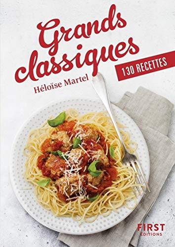 Petit Livre de - Grands classiques en 130 recettes par Héloïse MARTEL