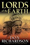 Lords of the Earth: An Incredible but True Story from the Stone-Age Hell of Papua's Jungle