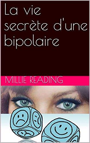 La vie secrète d'une bipolaire par Millie Reading