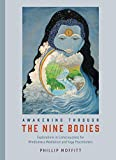Awakening through the Nine Bodies: Explorations in Consciousness for Mindfulness Meditation and Yoga Practitioners