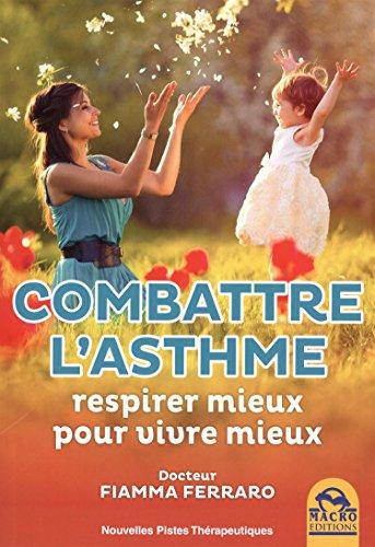 Combattre l'asthme: Respirer mieux pour vivre mieux.
