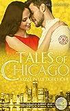 Küsse in luftiger Höhe: Liebesroman (Tales of Chicago 4)