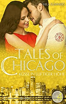 Küsse in luftiger Höhe: Liebesroman (Tales of Chicago 4) (German Edition) by [Summers, Mila]