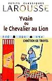 Yvain, le Chevalier au lion by Chrétien de Troyes (1999-05-15) - Larousse - 15/05/1999