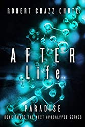 AFTER Life: Paradise (The NEXT Apocalypse Book 3)