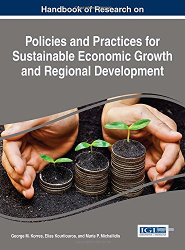 handbook-of-research-on-policies-and-practices-for-sustainable-economic-growth-and-regional-developm