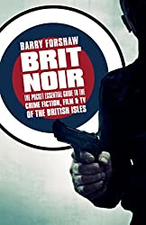 Brit Noir : The Pocket Essential Guide to British Crime Fiction, Film & TV (Pocket Essentials) (Pocket Essentials (Paperback))