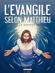 La Bible - Le Nouveau Testament : L'Evangile selon Matthieu