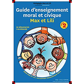 Guide d'enseignement moral et civique Max et Lili Cycle 2