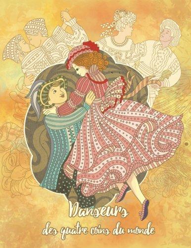 Danseurs des quatre coins du monde – Coloriages Adultes: La danse des crayons autour du monde par Okami Books