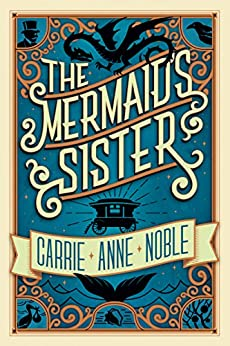 The Mermaid's Sister by [Noble, Carrie Anne]